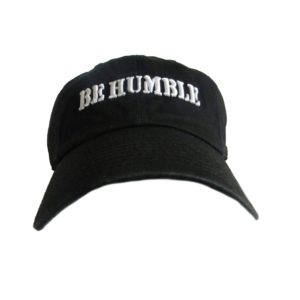 Be Humble Baseball Cap [Front View]